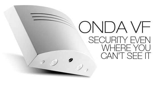 HERE IT IS. ONDA VF: THE FIRST ANTI-INTRUSION LAMP!